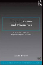 Pronunciation and Phonetics by Adam Brown