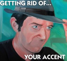Getting Rid of your Accent - hancockmcdonald.com/blog/getting-rid-your-accent