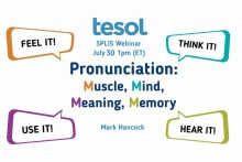 Pronunciation: Muscle, Mind, Meaning, Memory - hancockmcdonald.com/talks/pronunciation-muscle-mind-meaning-memory-5