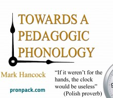 Towards a Pedagogic Phonology - hancockmcdonald.com/talks/towards-pedagogic-phonology