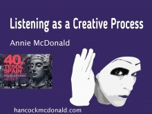 Listening as a Creative Process - hancockmcdonald.com/talks/listening-creative-process