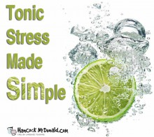 Tonic Stress Made Simple - hancockmcdonald.com/talks/tonic-stress-made-simple