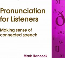 Pronunciation for Listeners - hancockmcdonald.com/talks/pronunciation-listeners-1