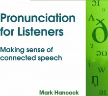 Pronunciation for Listeners - hancockmcdonald.com/talks/pronunciation-listeners-0