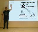 Pronunciation for Iconoclasts - hancockmcdonald.com/talks/pronunciation-iconoclasts