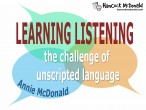 Learning Listening with Unscripted Language