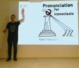 Pronunciation for Iconoclasts - hancockmcdonald.com/talks/pronunciation-iconoclasts