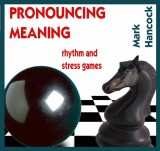 Pronouncing Meaning: rhythm and stress games - hancockmcdonald.com/talks/pronouncing-meaning-rhythm-and-stress-games
