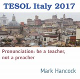 Pronunciation: be a teacher, not a preacher - hancockmcdonald.com/talks/pronunciation-be-teacher-not-preacher-1