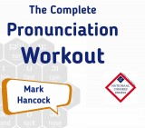 Mark Hancock The Complete Pronunciation Workout Ede