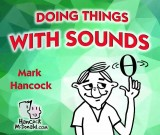 Doing Things with Sounds (in Holland) - hancockmcdonald.com/talks/doing-things-sounds-holland